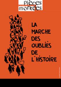 Affiche spectacle la Marche des oublié.e.s de l'histoire, par la compagnie Pièces Montées